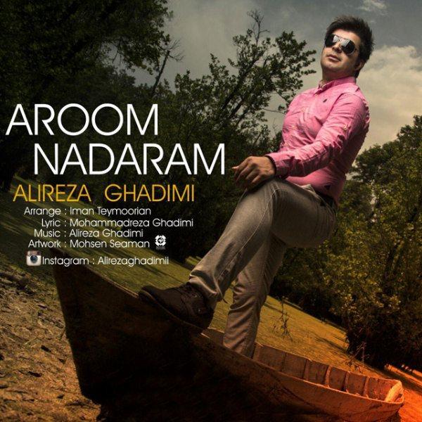 Alireza Ghadimi - Aroom Nadaram