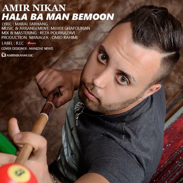 Amir Nikan - Hala Ba Man Bemoon