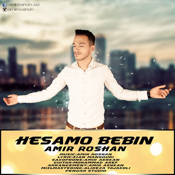 Amir Roshan - Hesamo Bebin