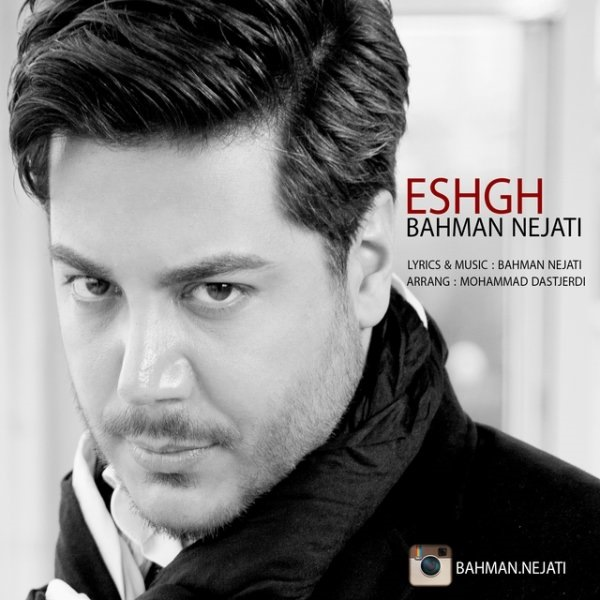 Bahman Nejati - Eshgh