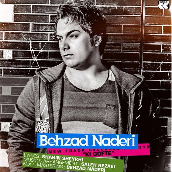 Behzad Naderi - Ki Gofte