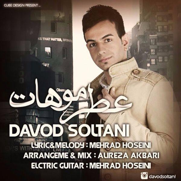Davod Soltani - Atre Moohat