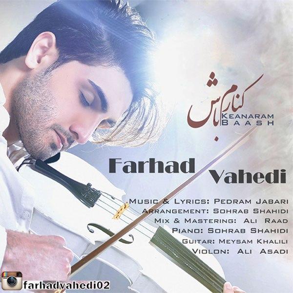 Farhad Vahedi - Kenaram Baash