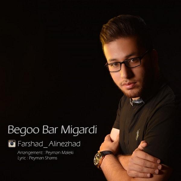 Farshad Alinezhad - Begoo Barmigardi