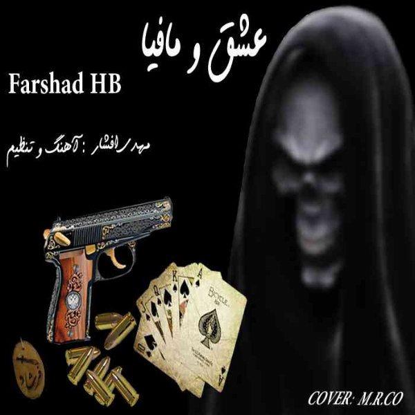Farshad HB - Eshgh Va Mafia