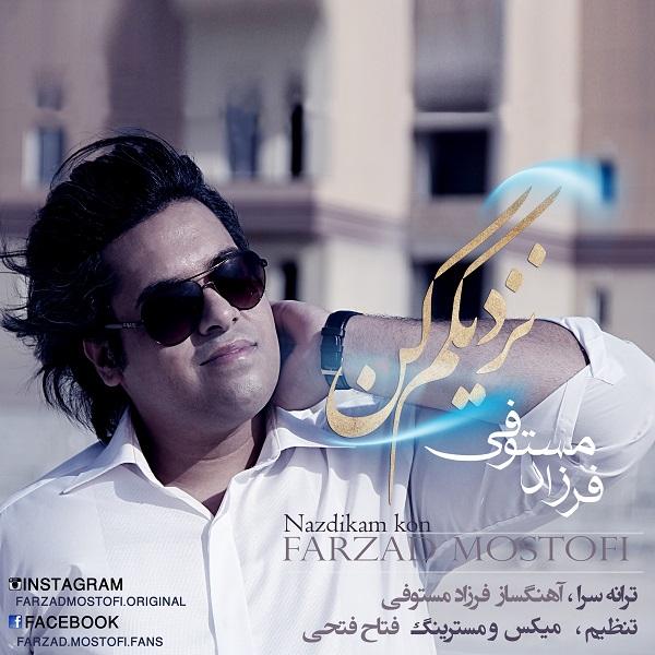 Farzad Mostofi - Nazdikam Kon