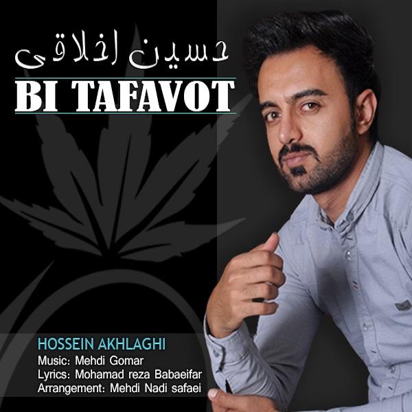 Hossein Akhlaghi - Bi Tafavot