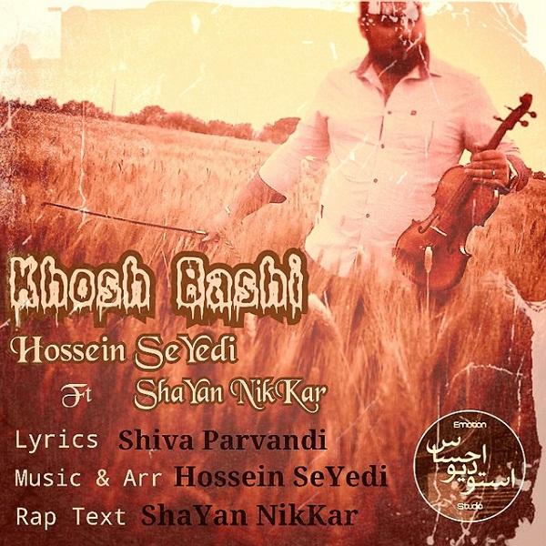 Hossein Seyedi - Khosh Bashi (Ft Shayan NikKar)