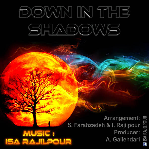 Isa Rajilpour - Down In The Shadows