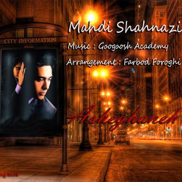 Mahdi Shahnazi - Asheghaneh