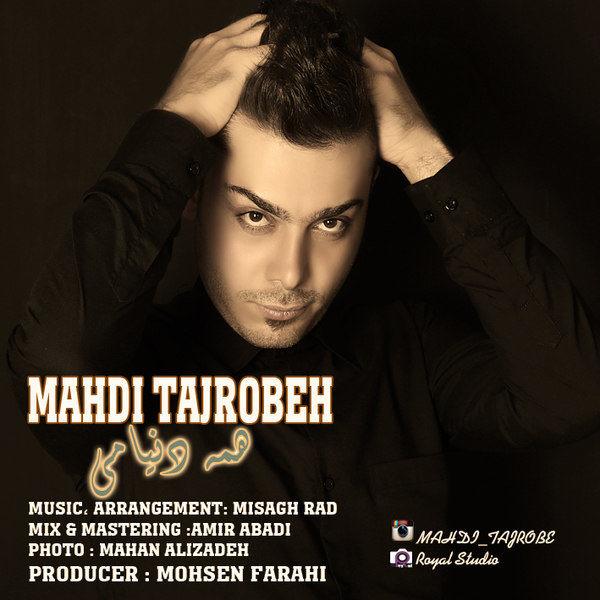 Mahdi Tajrobeh - Hame Donyami