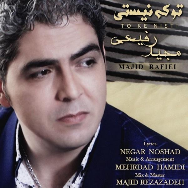 Majid Rafiei - To Ke Nisti