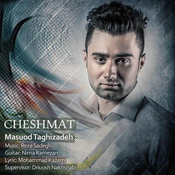 Masuod Taghizadeh - Cheshmat