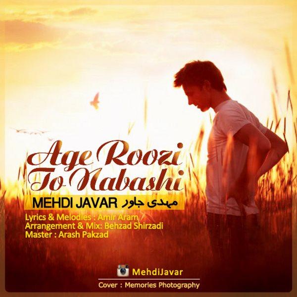 Mehdi Javar - Age Roozi To Nabashi