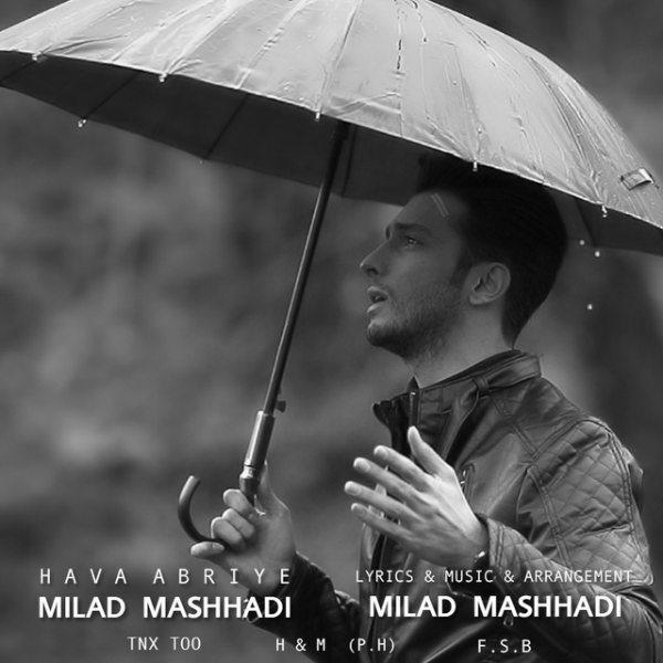 Milad Mashhadi - Hava Abriye