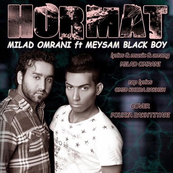 Milad Omrani - Hormat (Ft Meysam Black Boy)