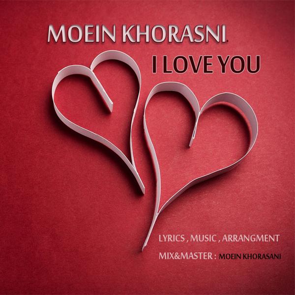 Moein Khorasani - I Love You
