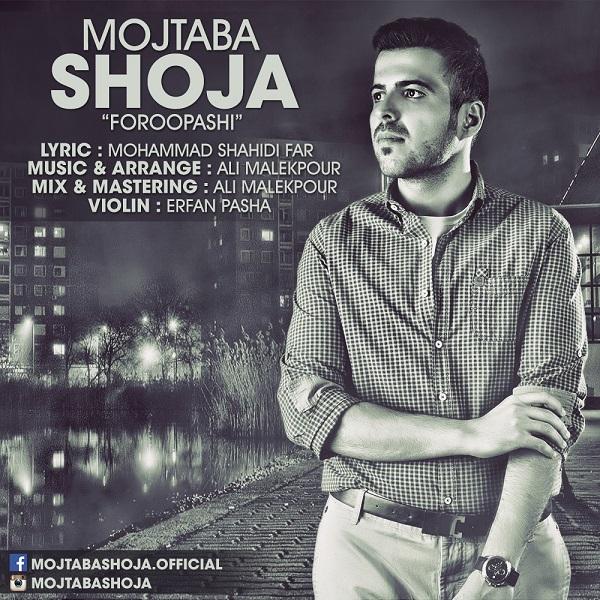 Mojtaba Shoja - Foroopashi