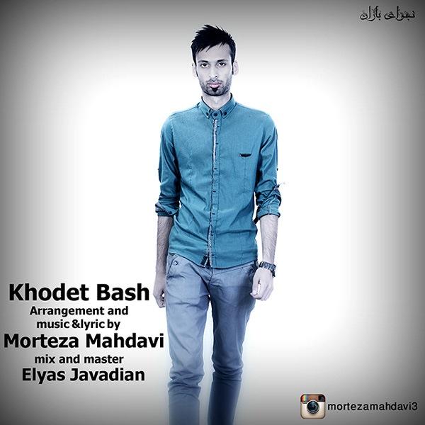 Morteza Mahdavi - Khodet Bash
