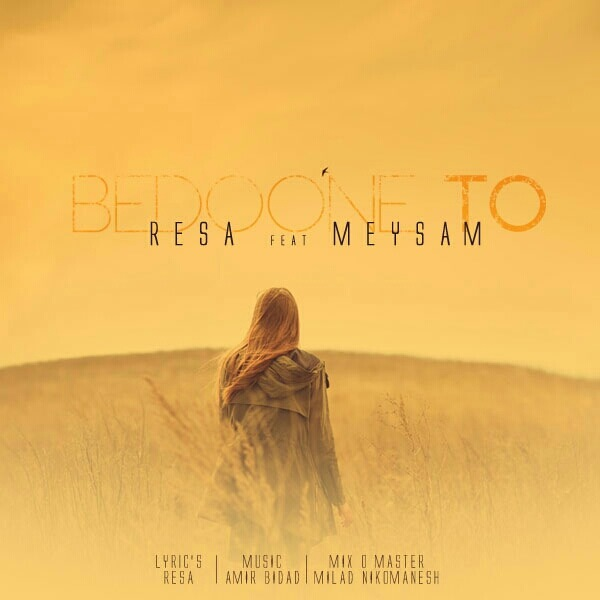 Resa - Bedoone To (Ft Meysam)