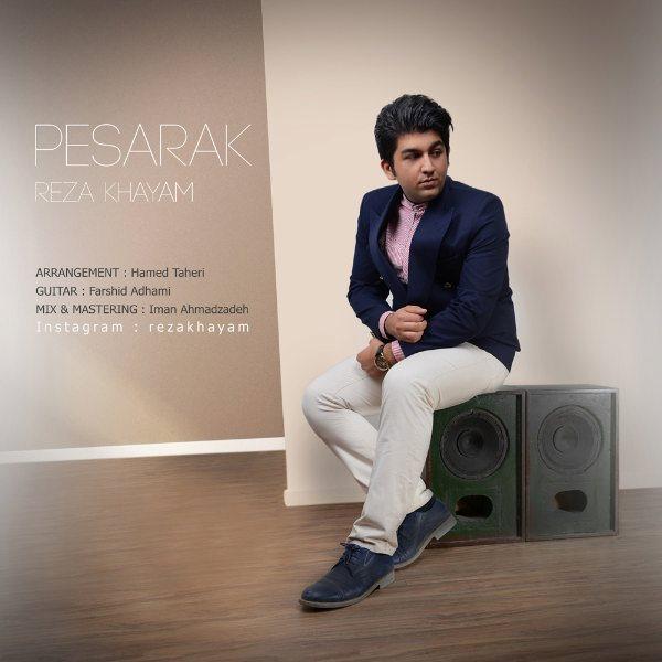 Reza Khayam - Pesarak