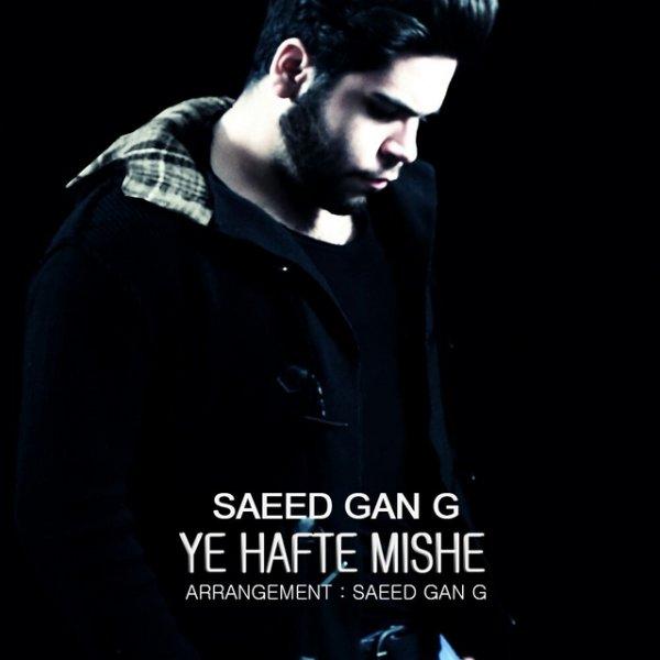 Saeed Gan G - Ye Hafte Mishe