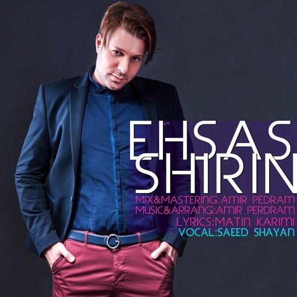 Saeed Shayan - Ehsas Shirin