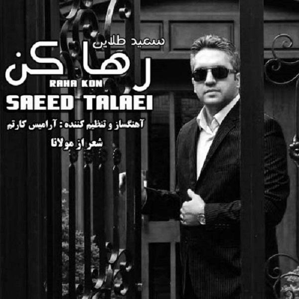 Saeed Talaei - Raha Kon