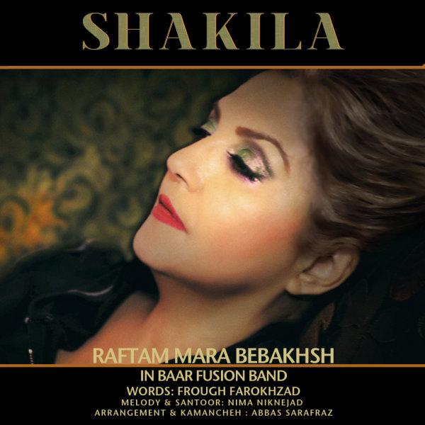 Shakila - Raftam Mara Bebakhsh