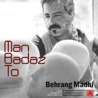 Behrang-Madhi-Man-Bad-Az-To