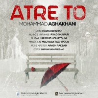 Mohammad-Aghakhani-Atre-To
