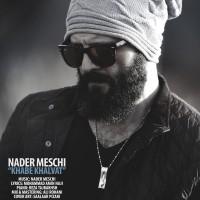 Nader-Meschi-Khabe-Khalvat