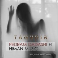 Pedram-Dadashi-Taghdir-(Ft-Himan-Music)