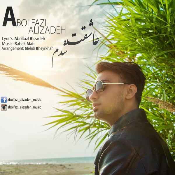 Abolfazl Alizadeh - Asheghet Shodam