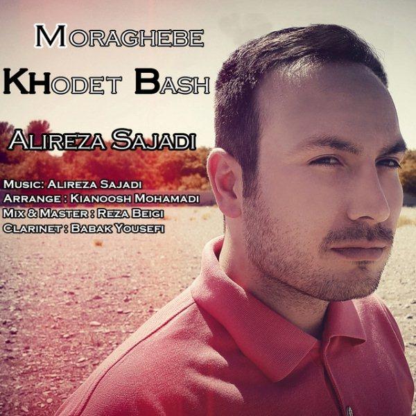 Alireza Sajadi - Moraghebe Khodet Bash