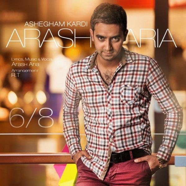 Arash Aria - Ashegham Kardi