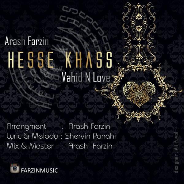 Arash Farzin - Hesse Khass (Ft Vahid N Love)