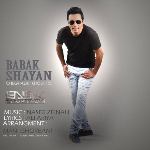 Babak Shayan - Cheghadr Khobi
