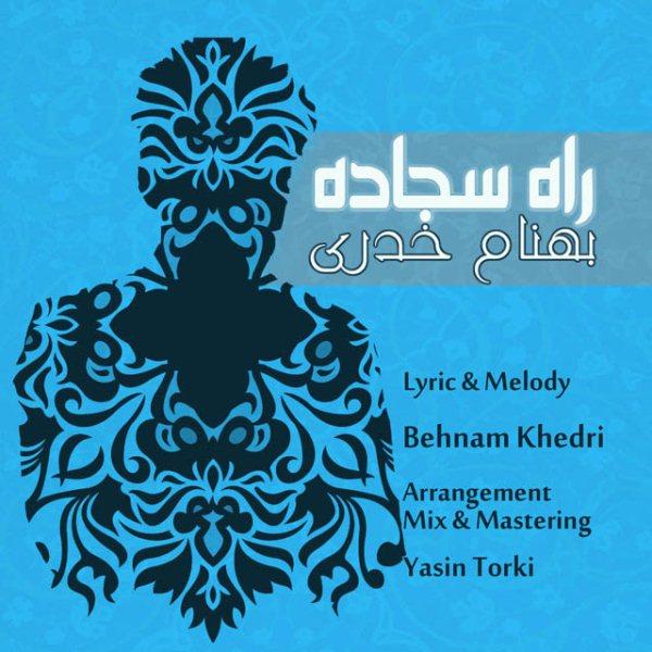 Behnam Khedri - Rahe Sajadeh