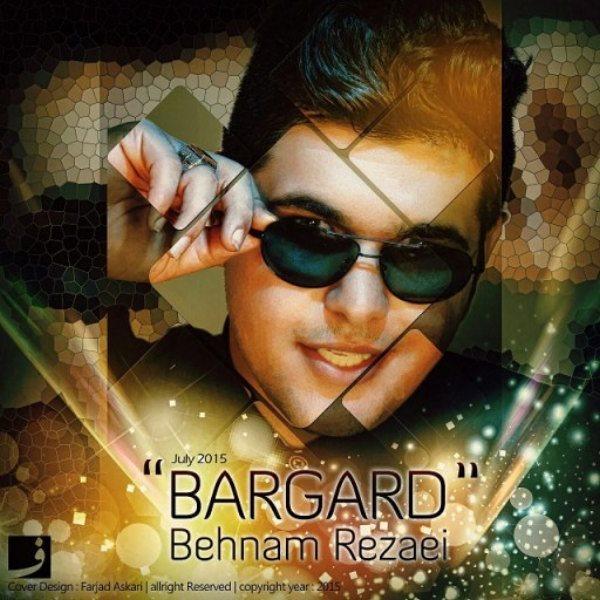 Behnam Rezaei - Bargard