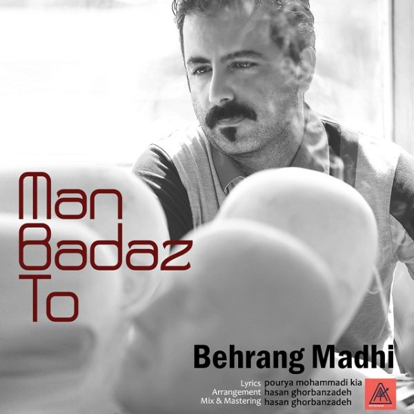 Behrang Madhi - Man Bad Az To