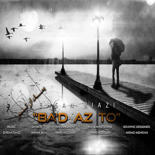 Ehsan Riazi - Bad Az To