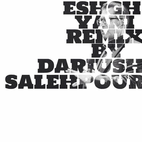 Fereydoun - Eshgh Yani (Dariush Salehpour Remix)