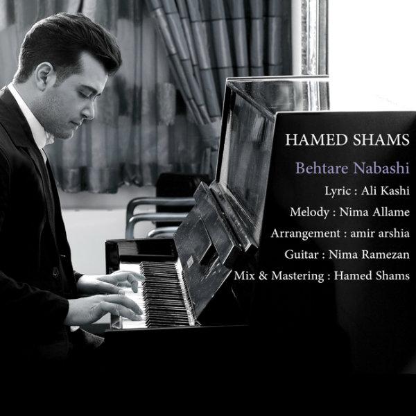 Hamed Shams - Behtare Nabashi