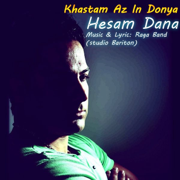Hesam Dana - Khastam Az In Donya