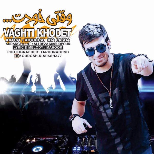 Kourosh Kia Pasha - Vaghti Khodet