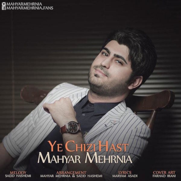 Mahyar Mehrnia - Ye Chizi Hast