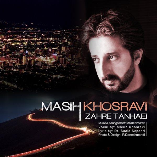 Masih Khosravi - Zahre Tanhaei