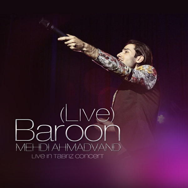 Mehdi Ahmadvand - Baroon (Live)
