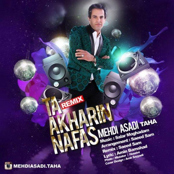 Mehdi Asadi (Taha) - Ta Akharin Nafas (Remix)